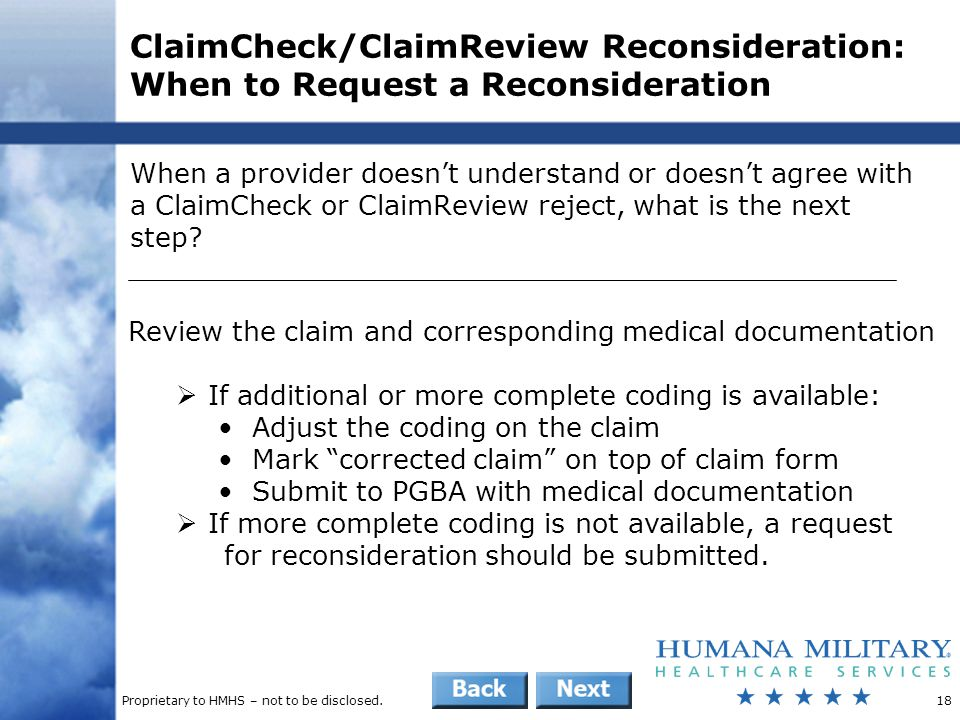 Proprietary to HMHS – not to be disclosed.18 ClaimCheck/ClaimReview Reconsideration: When to Request a Reconsideration When a provider doesn't underst