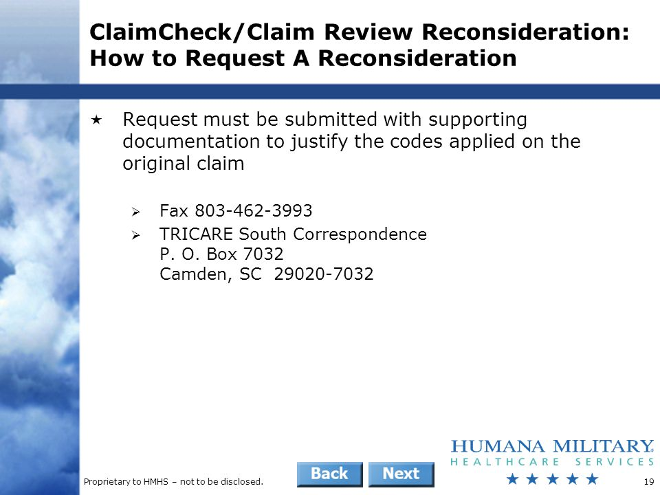 Proprietary to HMHS – not to be disclosed.19 ClaimCheck/Claim Review Reconsideration: How to Request A Reconsideration  Request must be submitted wit