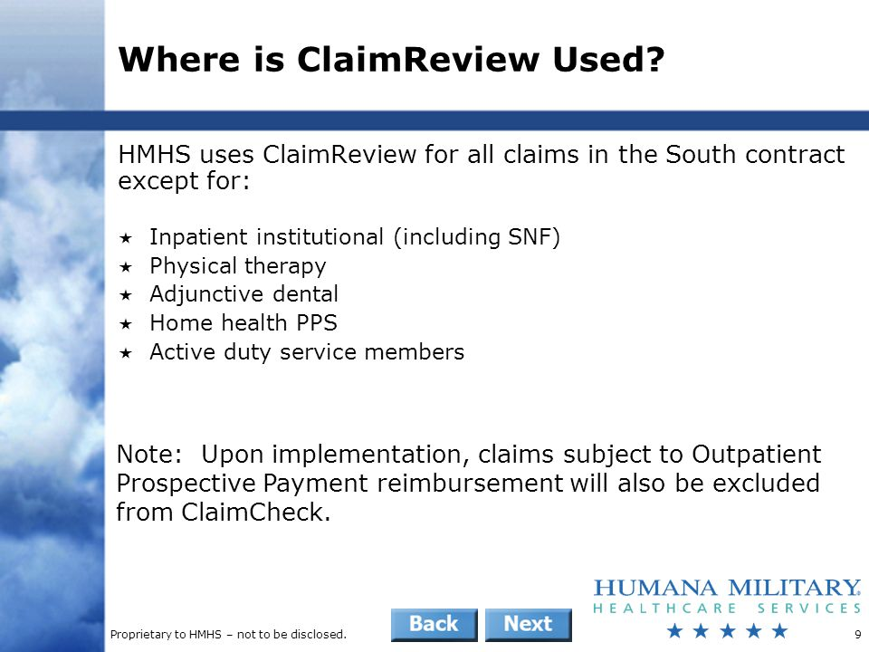 Proprietary to HMHS – not to be disclosed.9 Where is ClaimReview Used? HMHS uses ClaimReview for all claims in the South contract except for:  Inpati