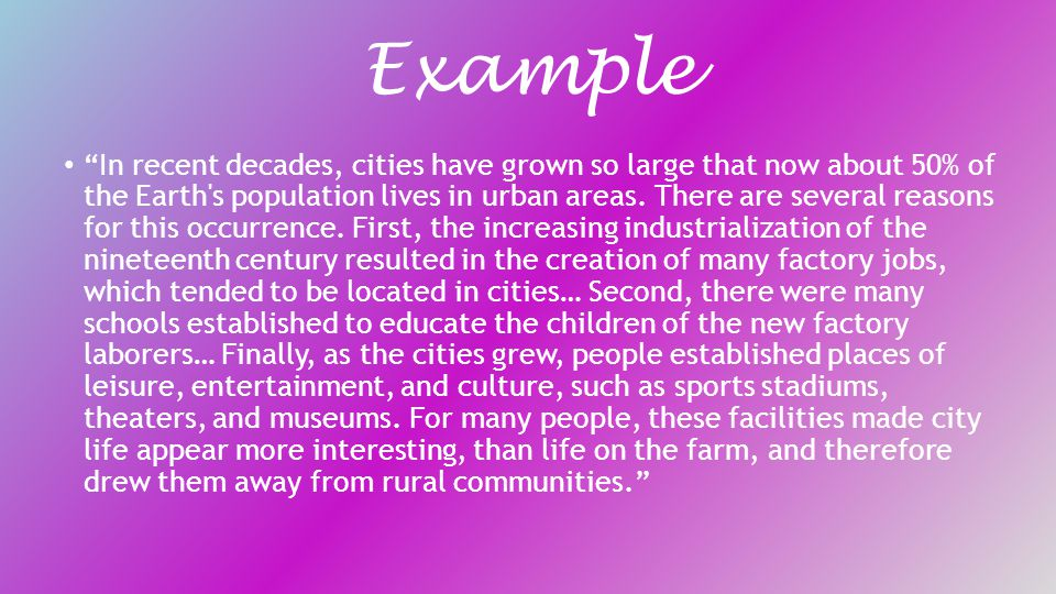 Example In recent decades, cities have grown so large that now about 50% of the Earth s population lives in urban areas.