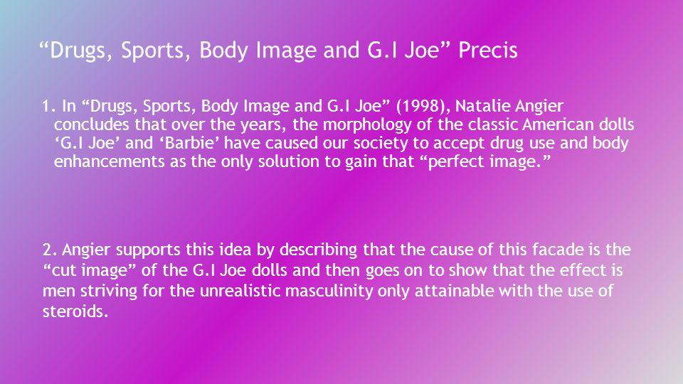 Drugs, Sports, Body Image and G.I Joe Precis 1.