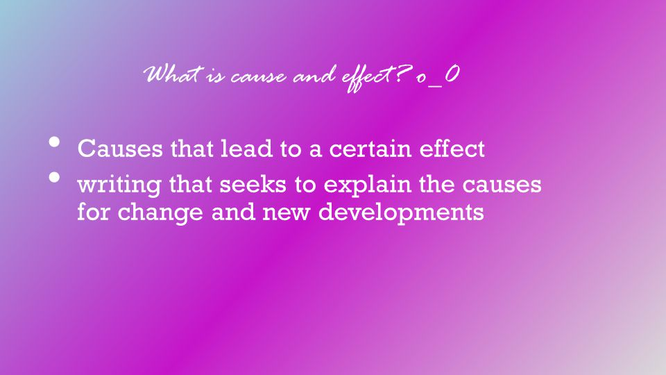 What is cause and effect.