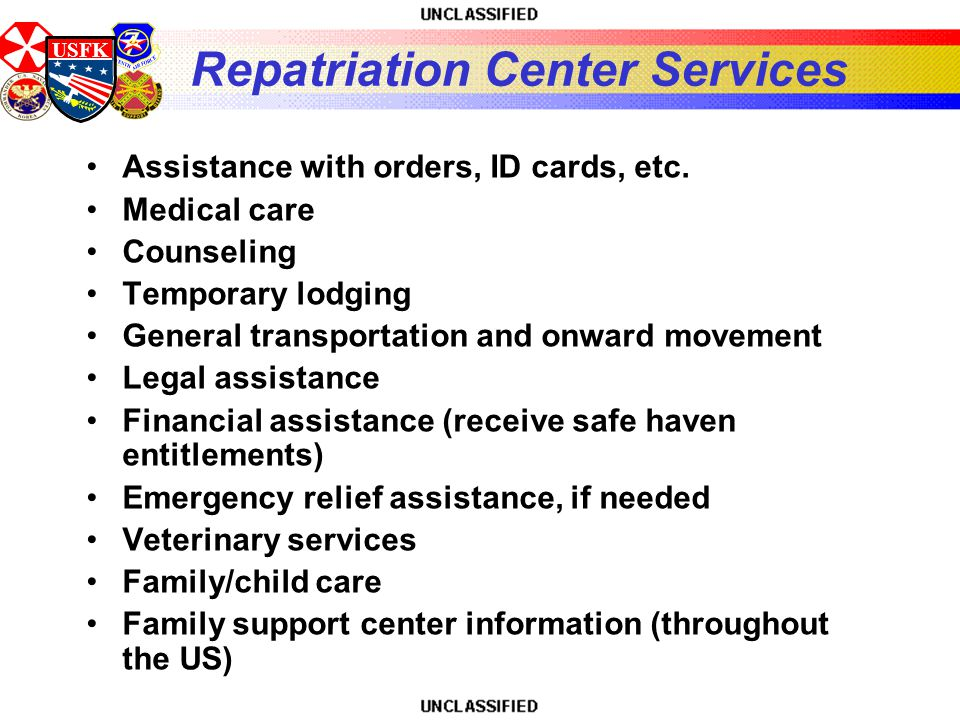 USFK Repatriation Center Services Assistance with orders, ID cards, etc.