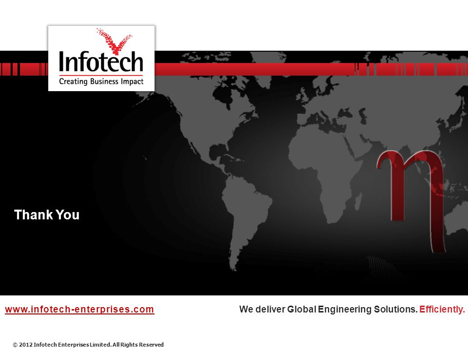 © 2012 Infotech Enterprises Limited. All Rights Reserved We deliver Global Engineering Solutions.