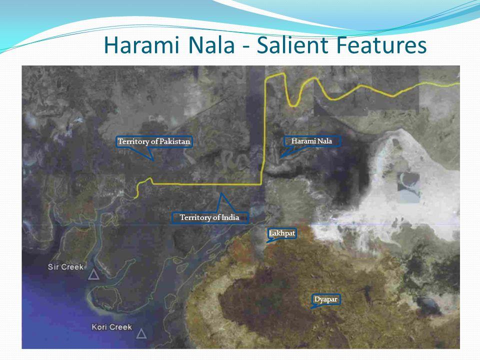 Harami Nala - Salient Features Harami Nala Lakhpat Dyapar Territory of Pakistan Territory of India