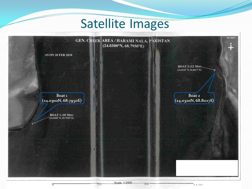 Satellite Images Boat 2 (24.0320N, 68.8027E) Boat 1 (24.0300N, 68.7950E)
