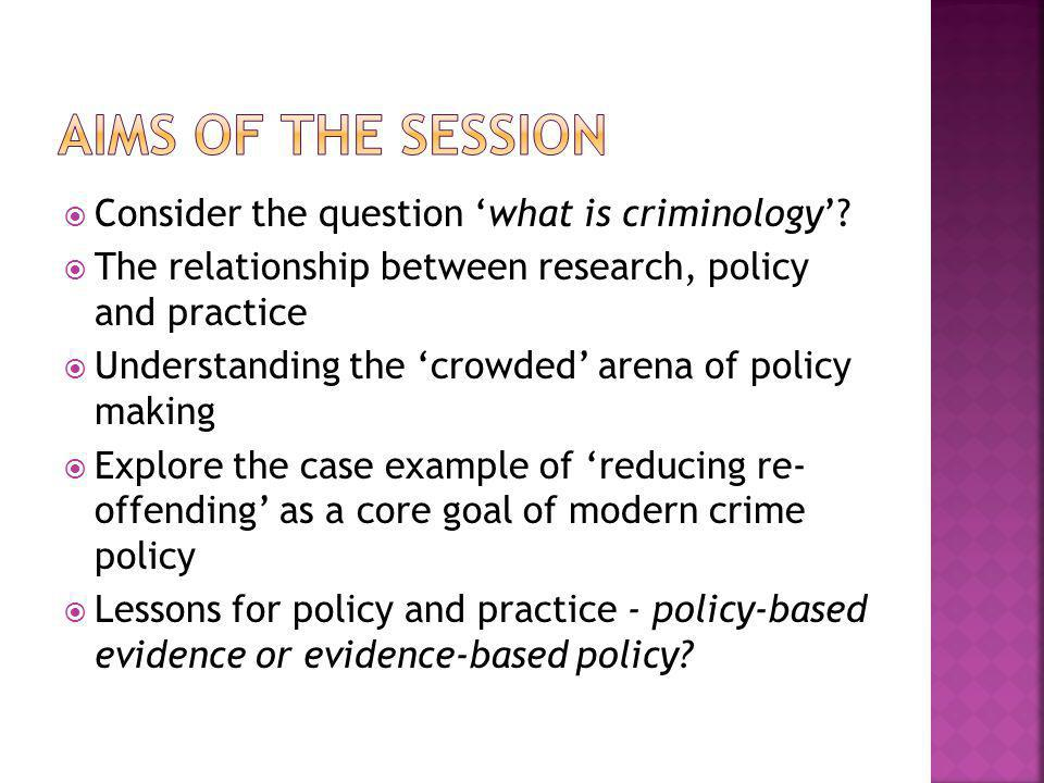  Consider the question 'what is criminology'.