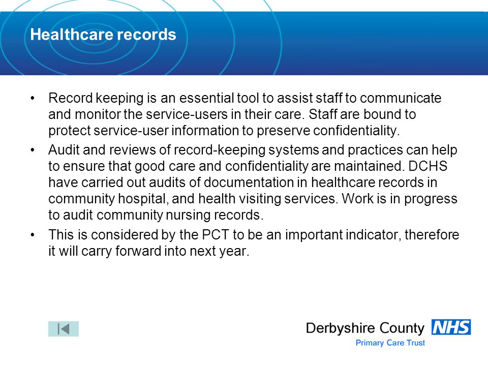 Healthcare records Record keeping is an essential tool to assist staff to communicate and monitor the service-users in their care.
