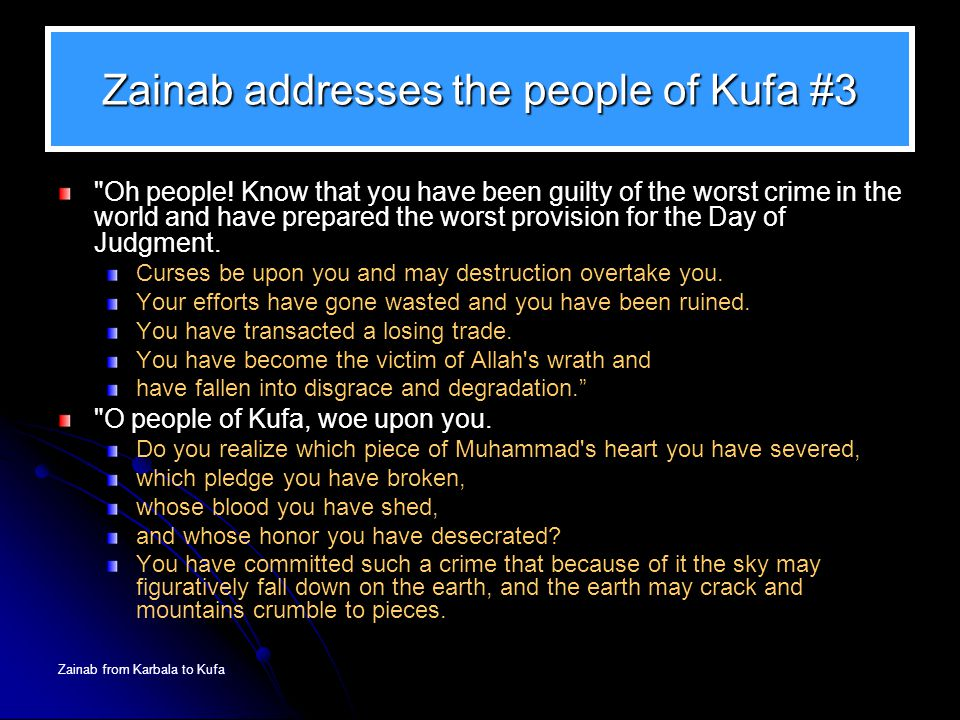 Zainab from Karbala to Kufa Zainab addresses the people of Kufa #3