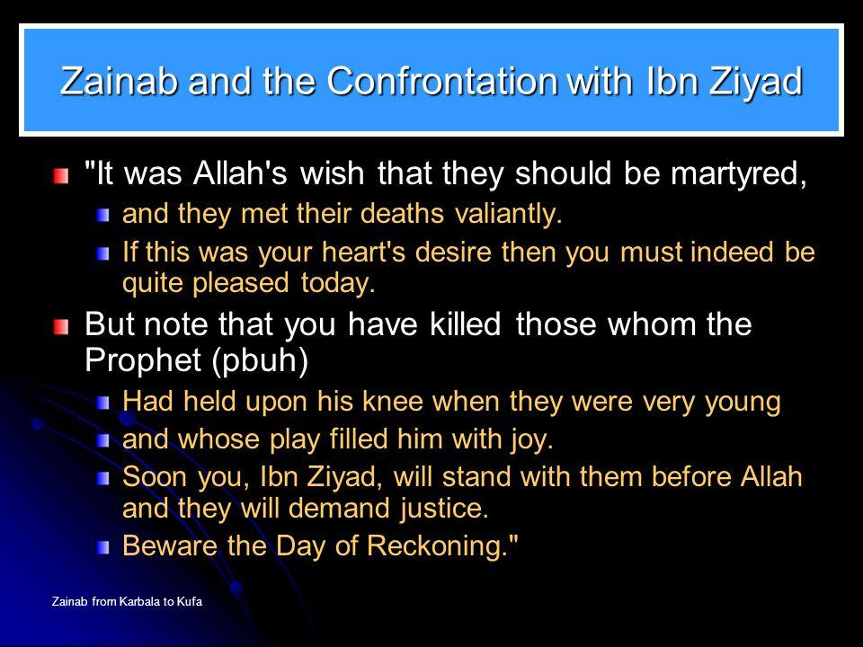 Zainab from Karbala to Kufa Zainab and the Confrontation with Ibn Ziyad