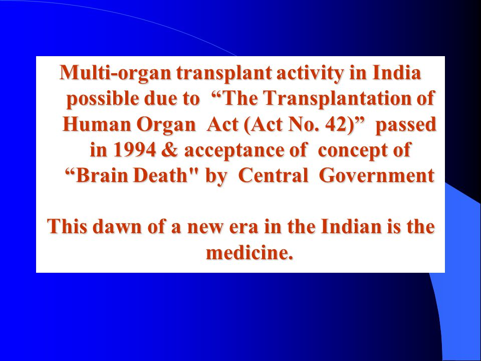Multi-organ transplant activity in India possible due to The Transplantation of Human Organ Act (Act No.