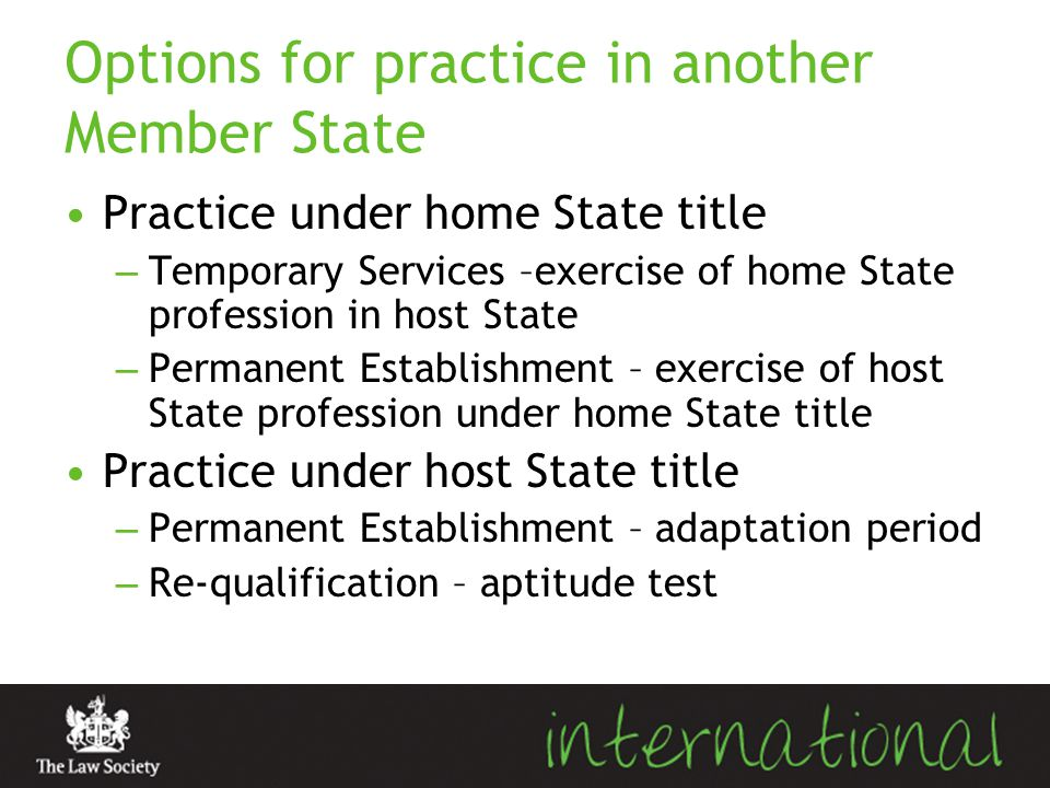 Options for practice in another Member State Practice under home State title – Temporary Services –exercise of home State profession in host State – P