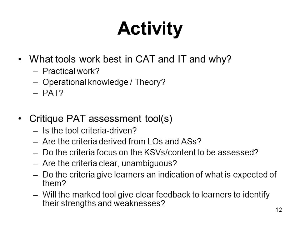 12 Activity What tools work best in CAT and IT and why.