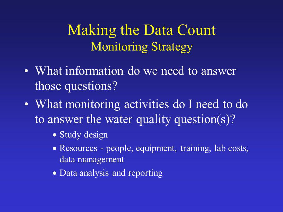 Making the Data Count Monitoring Strategy What information do we need to answer those questions.