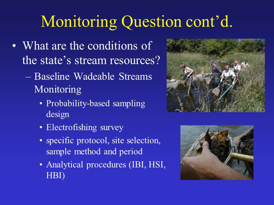 Monitoring Question cont'd. What are the conditions of the state's stream resources.