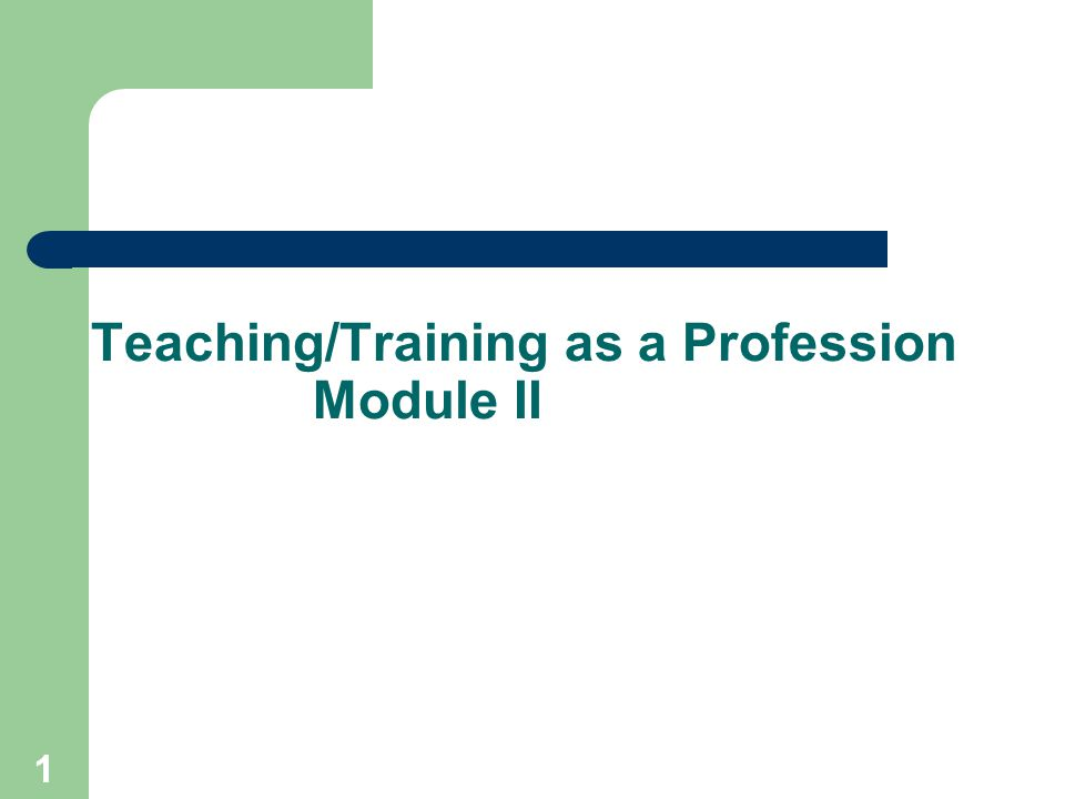 1 Teaching/Training as a Profession Module II