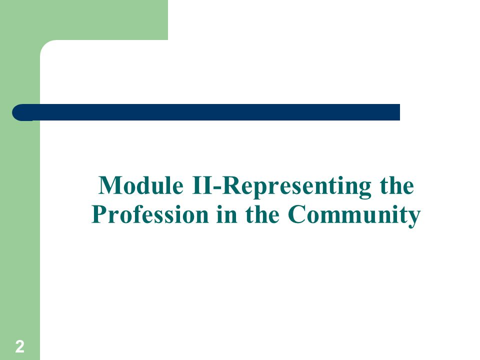 2 Module II-Representing the Profession in the Community