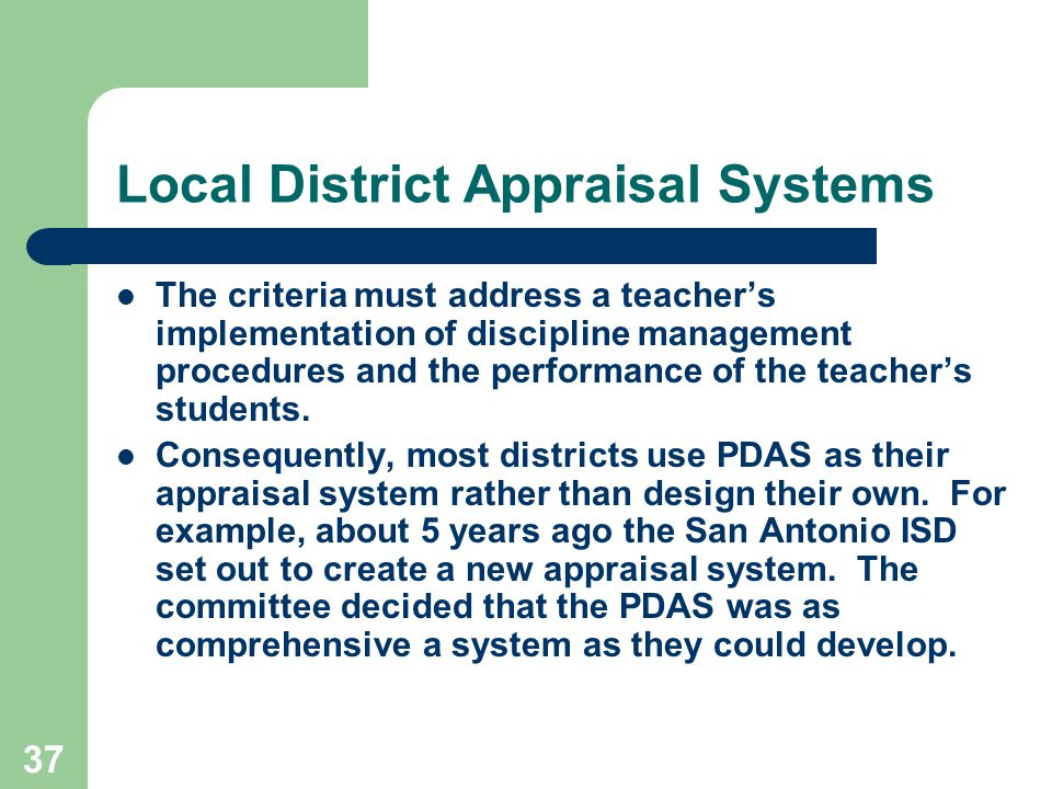 37 Local District Appraisal Systems The criteria must address a teacher's implementation of discipline management procedures and the performance of th
