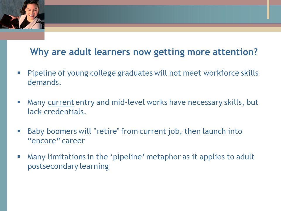 Why are adult learners now getting more attention.