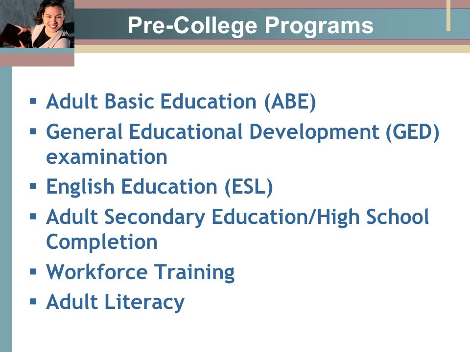 Post-High School Providers:  Colleges and universities  Corporations & businesses  Consultants