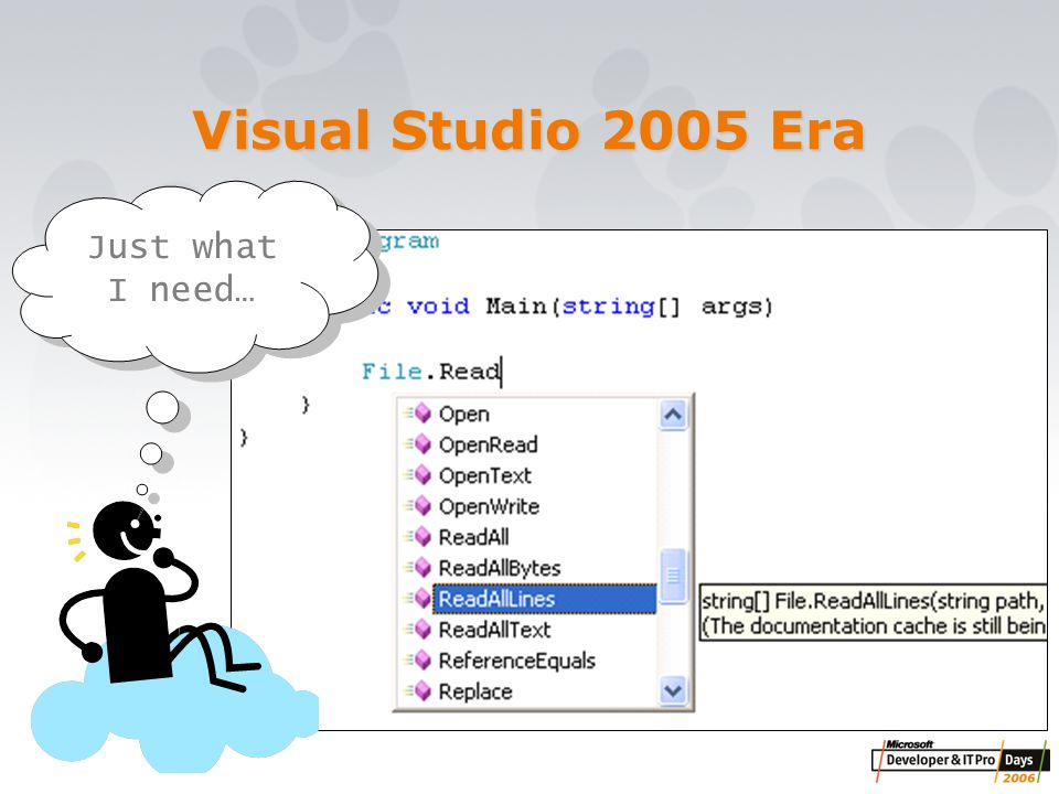 56 Just what I need… Visual Studio 2005 Era