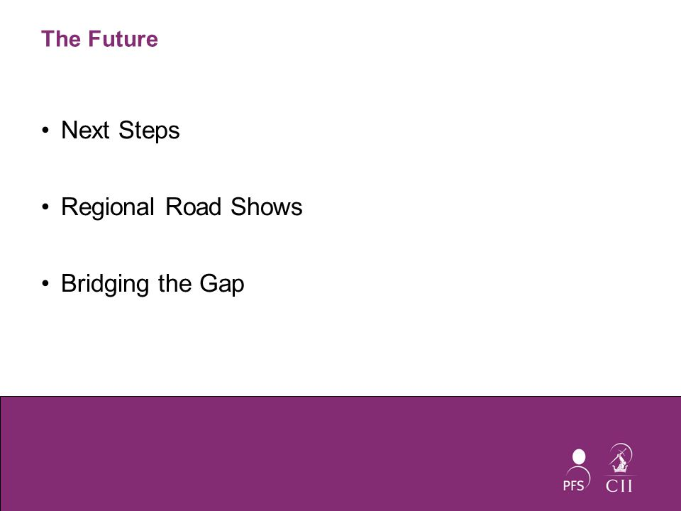 The Future Next Steps Regional Road Shows Bridging the Gap