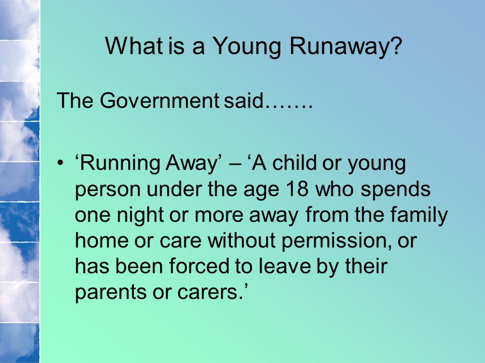 What is a Young Runaway. The Government said…….