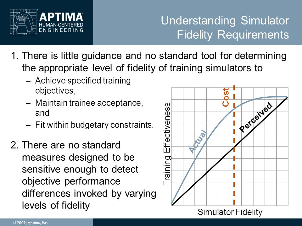 Understanding Simulator Fidelity Requirements 1.