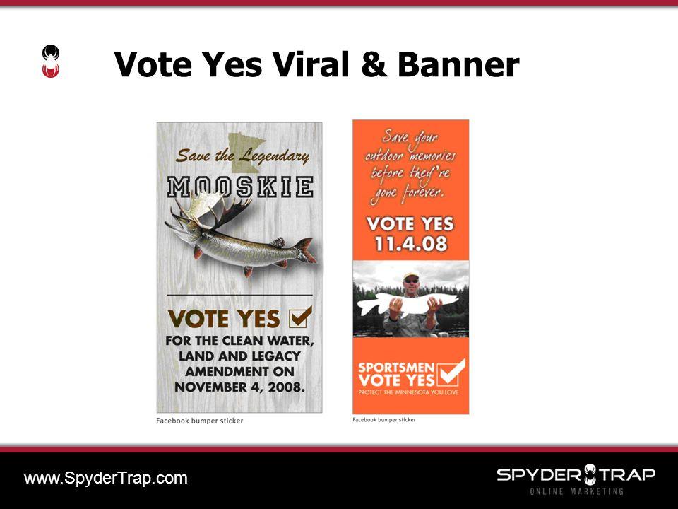 Vote Yes Viral & Banner www.SpyderTrap.com