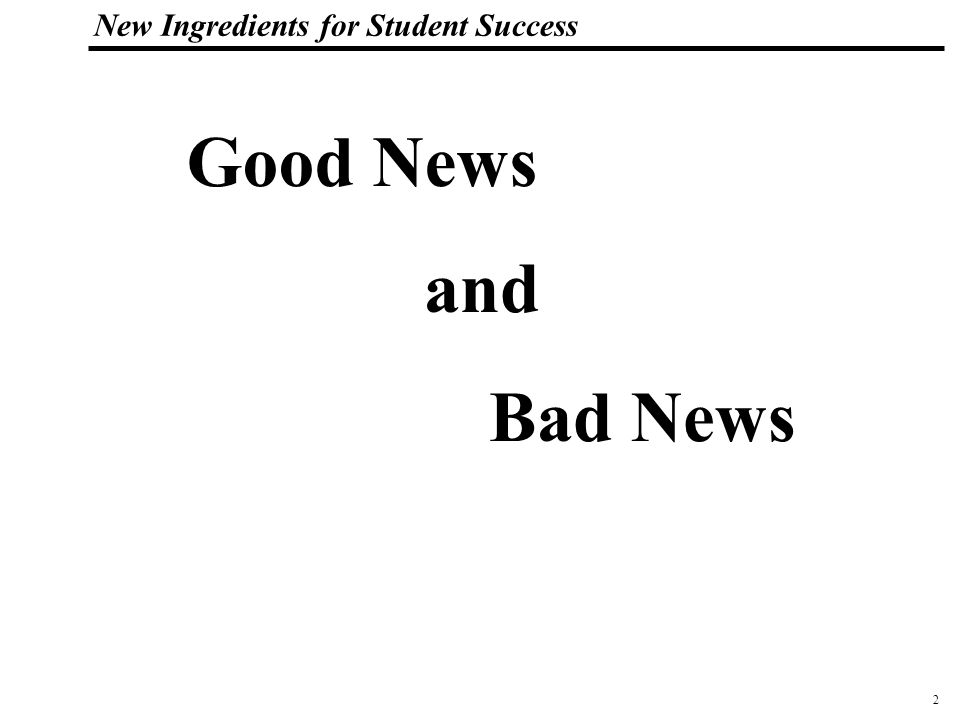 2 108319_Macros New Ingredients for Student Success Good News and Bad News