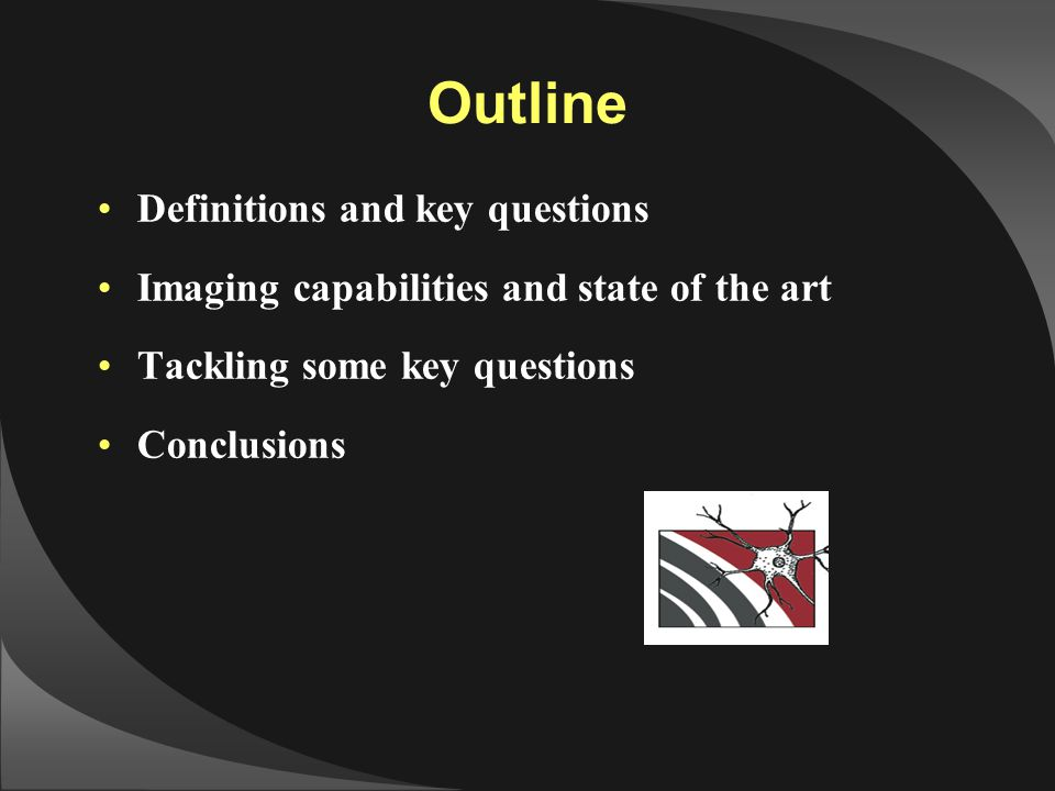 Outline Definitions and key questions Imaging capabilities and state of the art Tackling some key questions Conclusions