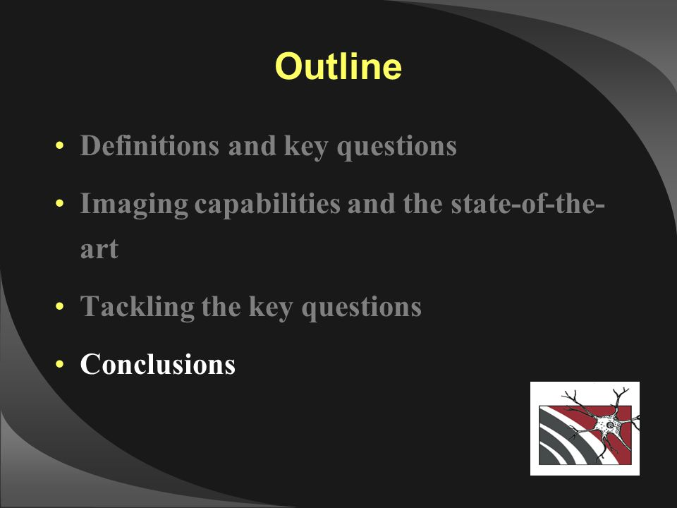 Outline Definitions and key questions Imaging capabilities and the state-of-the- art Tackling the key questions Conclusions