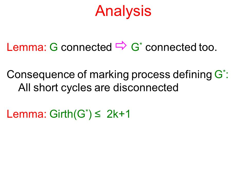 Analysis Lemma: G connected  G * connected too.