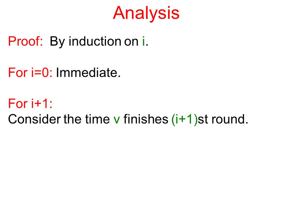 Analysis Proof: By induction on i. For i=0: Immediate.