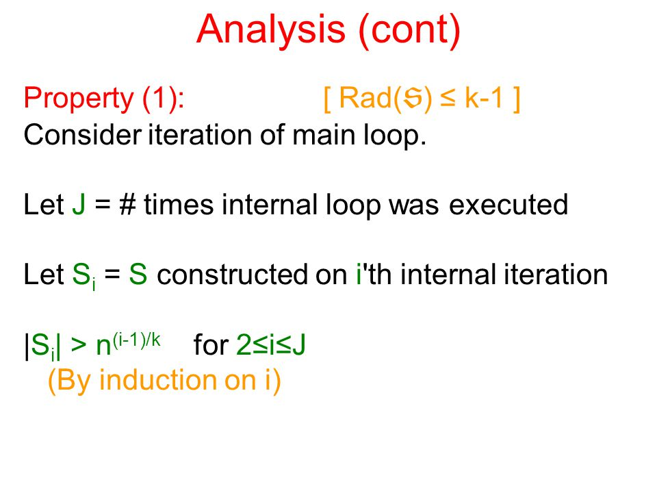 Analysis (cont) Property (1): [ Rad(  ) ≤ k-1 ] Consider iteration of main loop.