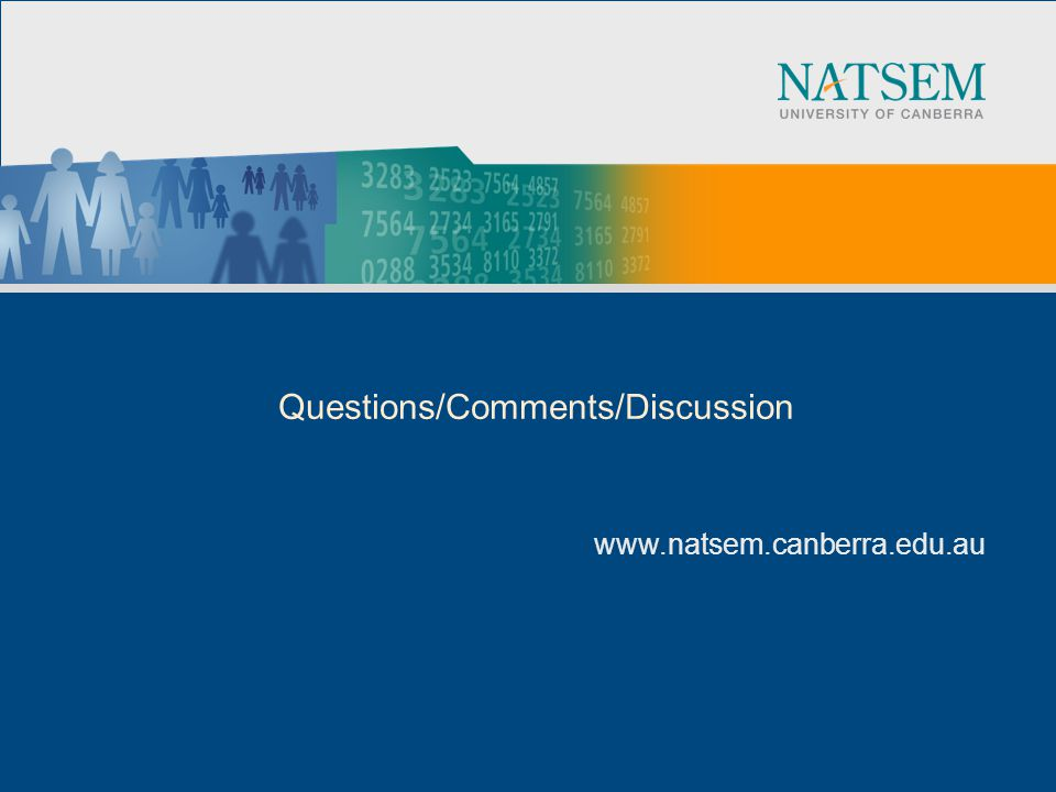 www.natsem.canberra.edu.au Questions/Comments/Discussion