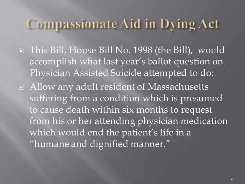  The Bill further requires Health Care Facilities which recuse themselves from Aid in Dying to create a consumer disclosure which will:  Identify the services in which they refuse to participate;  Clarify differences between institution-wide objections and those that may be raised by individual licensed providers who are employed by or who work on contract with the provider ; 23