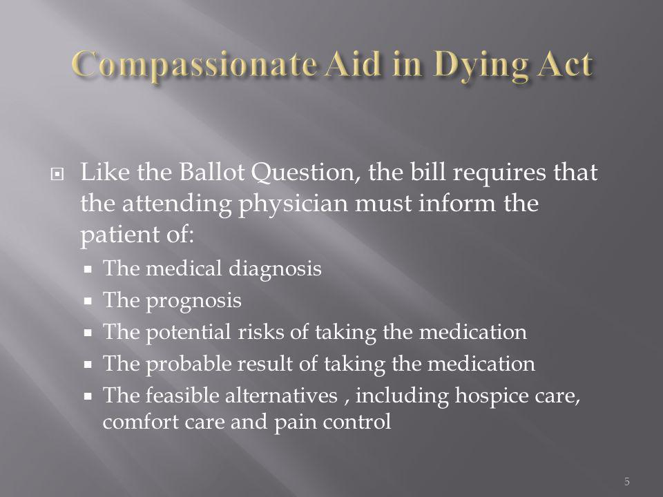  The Bill allows the Attending Physician to waive the requirement of examination by a Consulting Physician.
