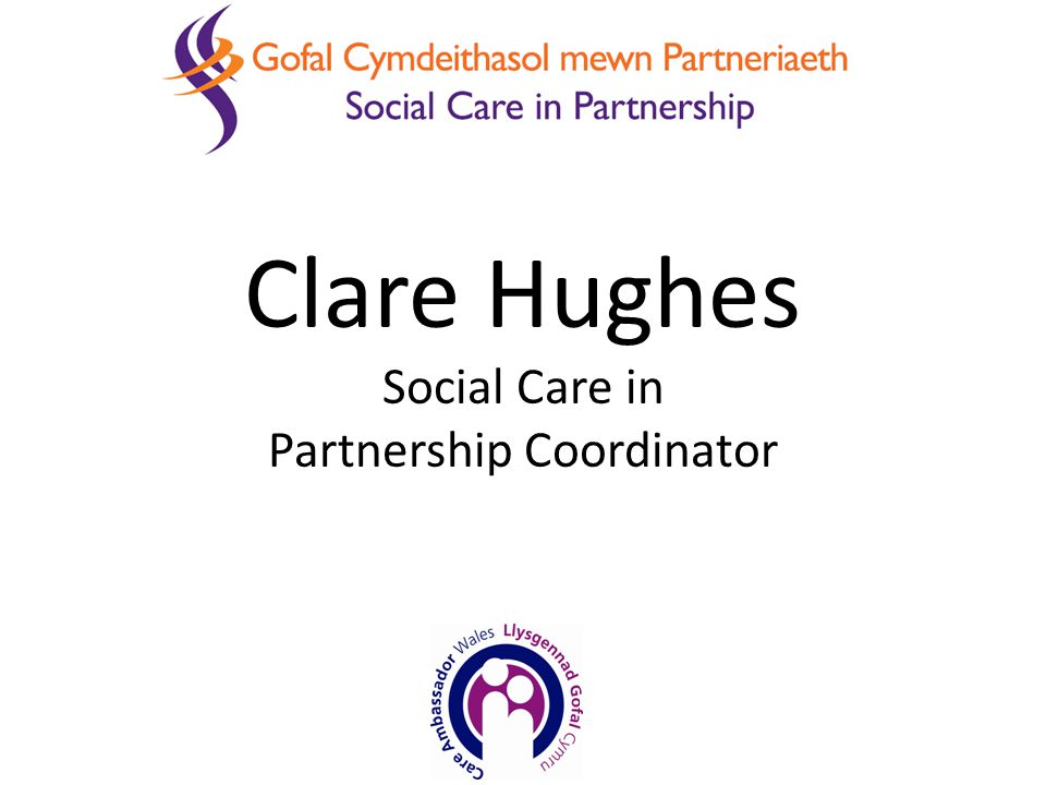 Clare Hughes Social Care in Partnership Coordinator