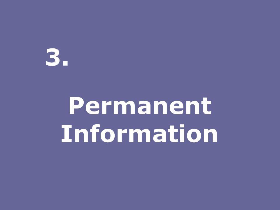 Permanent Information 3.