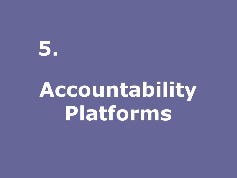 Accountability Platforms 5.