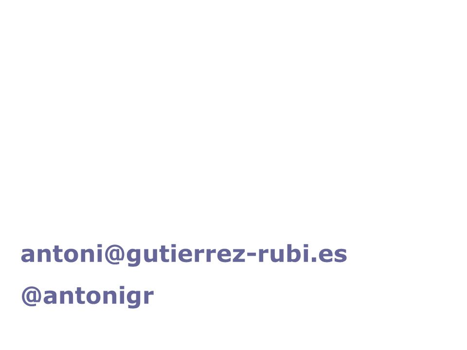 antoni@gutierrez-rubi.es @antonigr