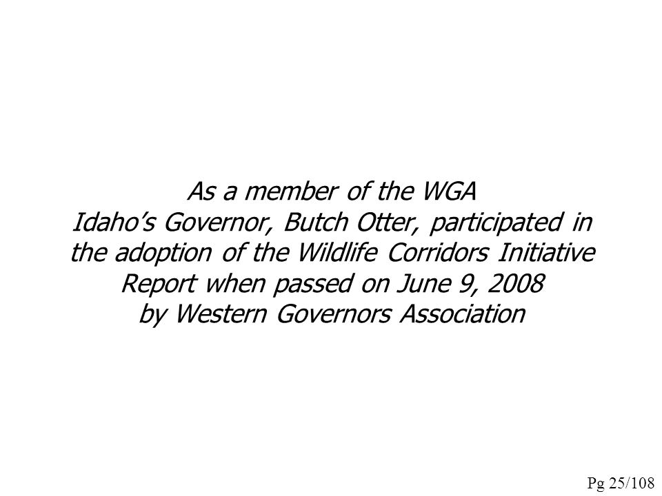 """And it began for the people of western states with the implementation of that resolution when WGA launched the WGA Wildlife Corridors Initiative, """"a m"""