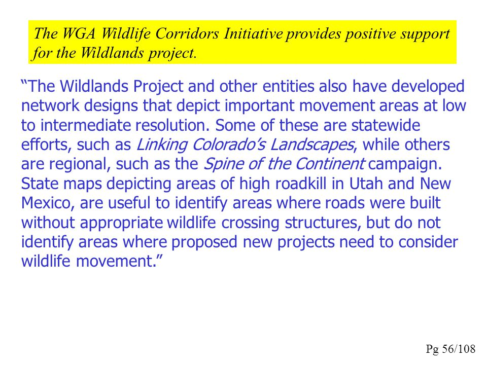 Figure 5. Wildlands network designs identify linkages between large blocks of protected and roadless areas. Source: The Wildlands Project