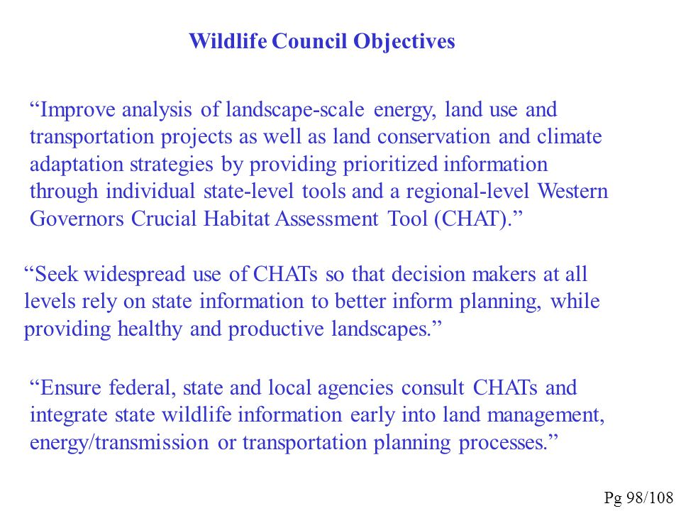 """""""Wildlife Council Vision Statement The Wildlife Council works to identify key wildlife corridors and crucial wildlife habitats in the West, as well as"""