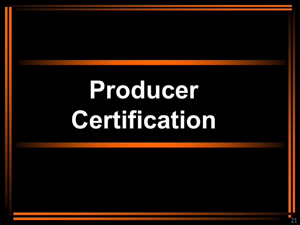 21 Producer Certification
