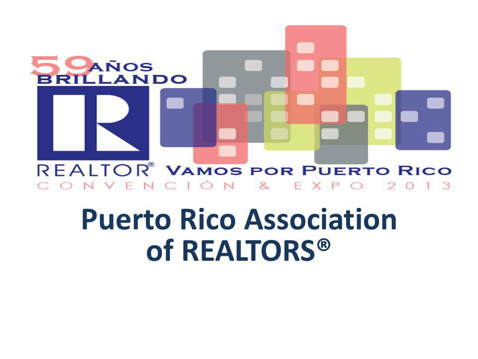 What we worked for… Our four main ideas and concerns since the beginning of 2013 at the Puerto Rico Association of REALTORS® were : – To enhance the membership pride and motivation of being REALTORS®.