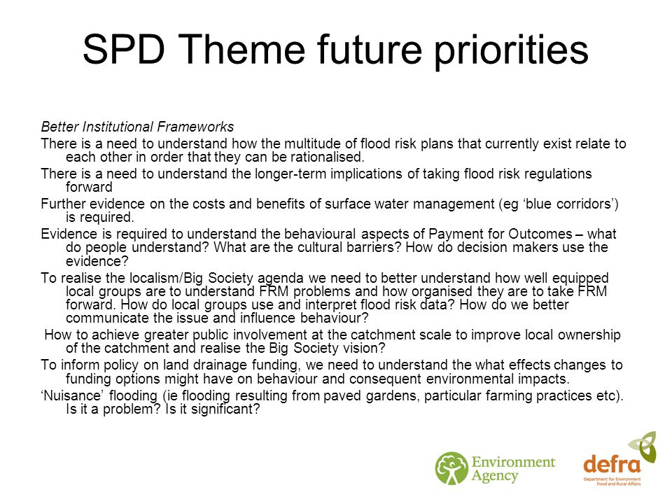 SPD Theme future priorities Better Institutional Frameworks There is a need to understand how the multitude of flood risk plans that currently exist r