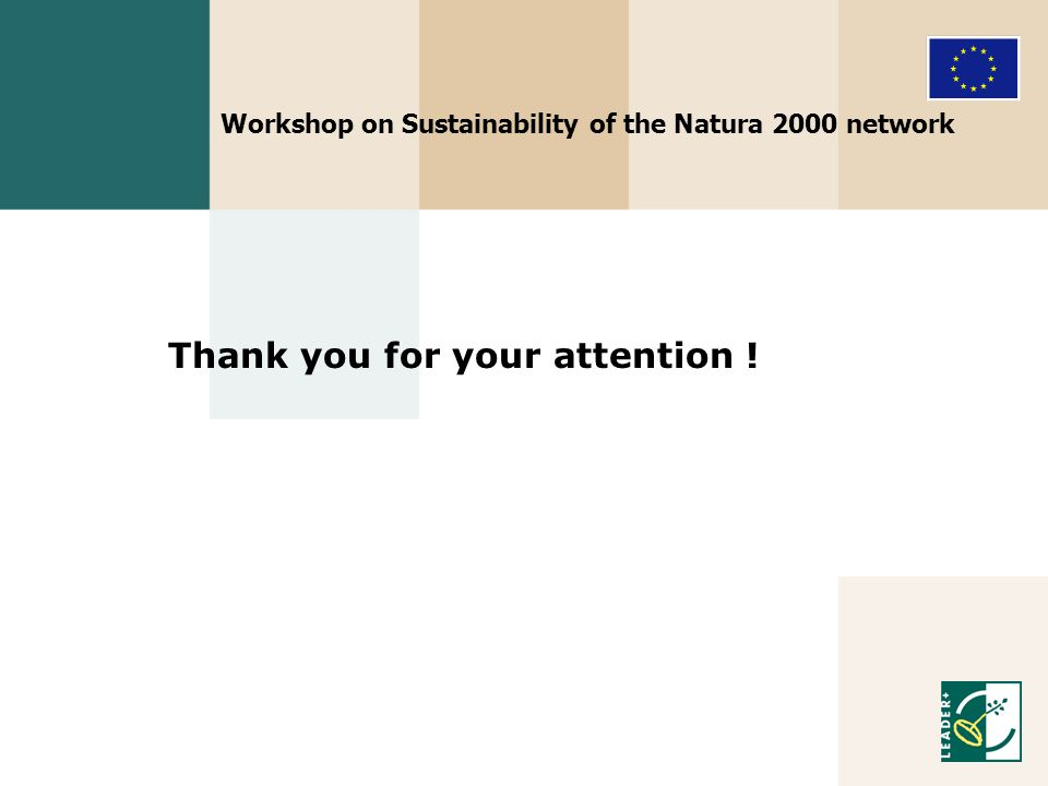 Workshop on Sustainability of the Natura 2000 network Thank you for your attention !