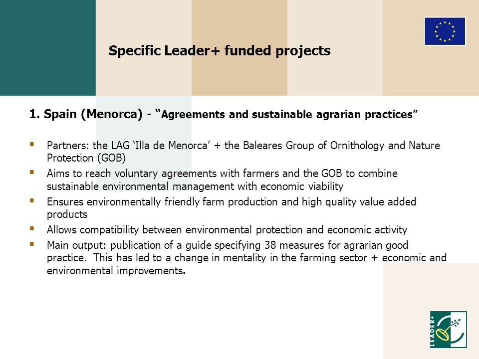 "Specific Leader+ funded projects 1. Spain (Menorca) - "" Agreements and sustainable agrarian practices""  Partners: the LAG 'Illa de Menorca' + the Bal"